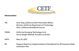 Implementation of Broadband For All Executive Order and Action Plan CETF May 19, 2021 California Broadband Council Progress Report